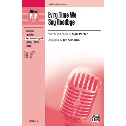ALFRED PUBLISHING ALTHOUSE JAY - EV'RY TIME WE SAY GOODBYE - MIXED VOICES SATB