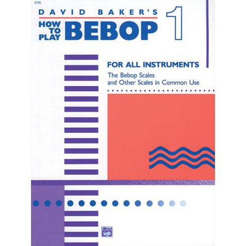 ALFRED PUBLISHING DAVID BAKER'S HOW TO PLAY BEBOP VOL.1