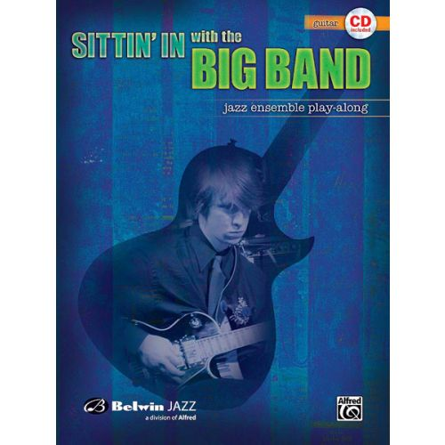 ALFRED PUBLISHING SITTIN' IN WITH THE BIG BAND + CD - GUITAR