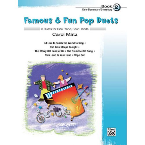 ALFRED PUBLISHING MATZ CAROL - FAMOUS AND FUN POP DUETS BOOK 2 - PIANO DUET
