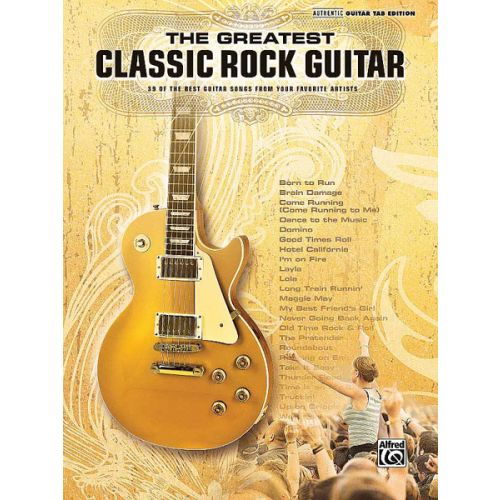 ALFRED PUBLISHING GREATEST CLASSIC ROCK GUITAR - GUITAR TAB