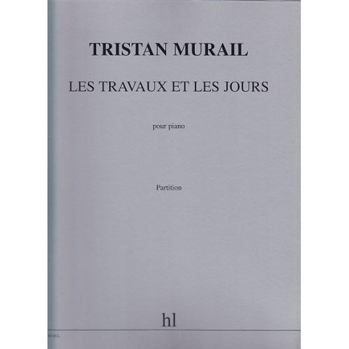 LEMOINE MURAIL TRISTAN - LES TRAVAUX ET LES JOURS - PIANO