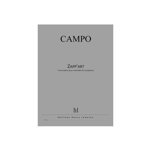 LEMOINE CAMPO REGIS - ZAPP'ART - ENSEMBLE DE SAXOPHONES