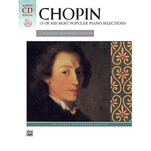 ALFRED PUBLISHING CHOPIN FREDERIC - 19 MOST POPULAR PIANO PIECES + CD - PIANO SOLO