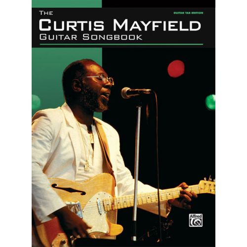 ALFRED PUBLISHING MAYFIELD CURTIS - GUITAR SONGBOOK - GUITAR TAB