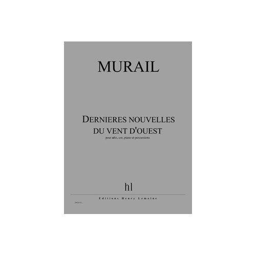 JOBERT MURAIL TRISTAN - DERNIERES NOUVELLES DU VENT D'OUEST - ALTO, COR, PIANO ET PERCUSSIONS