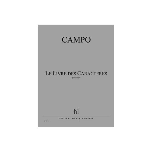 JOBERT CAMPO REGIS - LE LIVRE DES CARACTERES - ORGUE