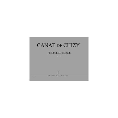 JOBERT CANAT DE CHIZY EDITH - PRELUDE AU SILENCE - PIANO