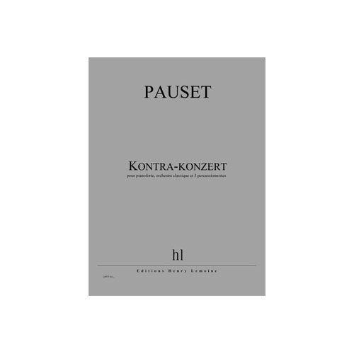 JOBERT PAUSET BRICE - KONTRA-KONZERT - PIANOFORTE, ORCHESTRE CLASSIQUE ET 3 PERCUSSIONNISTES