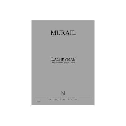 JOBERT MURAIL TRISTAN - LACHRYMAE - FLUTE EN SOL ET QUINTETTE A CORDES