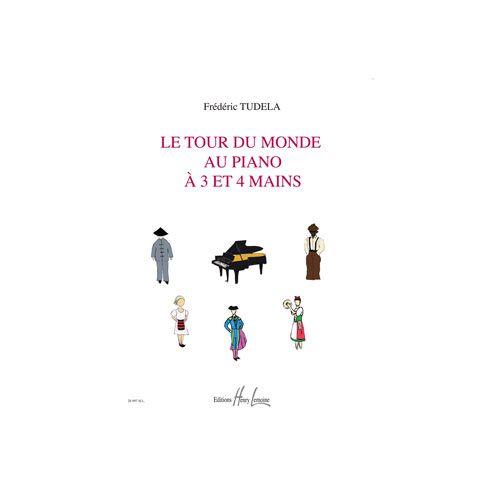 JOBERT TUDELA FREDERIC - LE TOUR DU MONDE AU PIANO A 3 ET 4 MAINS - PIANO A 3 ET 4 MAINS