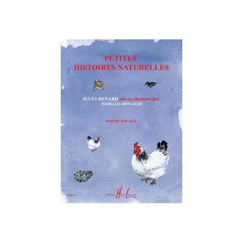 JOBERT ABOULKER ISABELLE - PETITES HISTOIRES NATURELLES - PARTIE VOCALE