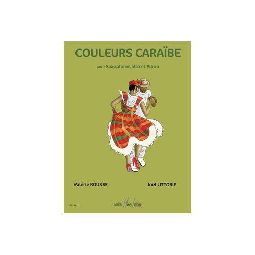 JOBERT ROUSSE VALERIE / LITTORIE JOEL - COULEURS CARAIBE - SAXOPHONE ALTO ET PIANO