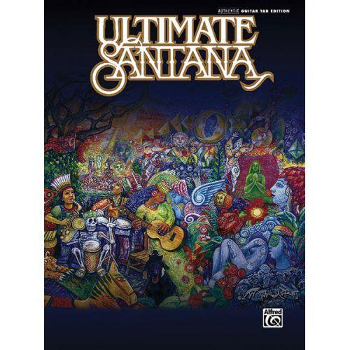 ALFRED PUBLISHING SANTANA CARLOS - ULTIMATE SANTANA - GUITAR TAB
