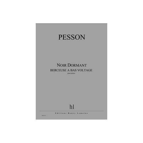 JOBERT PESSON GERARD - NOIR DORMANT (BERCEUSE A BAS VOLTAGE) - PIANO