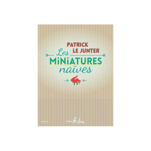 JOBERT LE JUNTER PATRICK - LES MINIATURES NAIVES - PIANO