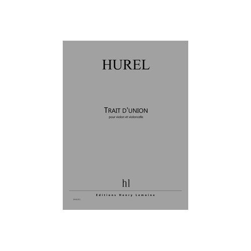 JOBERT HUREL PHILIPPE - TRAIT D'UNION - VIOLON ET VIOLONCELLE