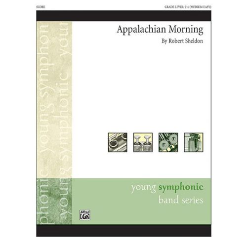 ALFRED PUBLISHING SHELDON ROBERT - APPALACHIAN MORNING - SYMPHONIC WIND BAND