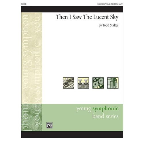 ALFRED PUBLISHING THEN I SAW THE LUCENT SKY - SYMPHONIC WIND BAND
