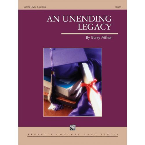 ALFRED PUBLISHING AN UNENDING LEGACY - SYMPHONIC WIND BAND