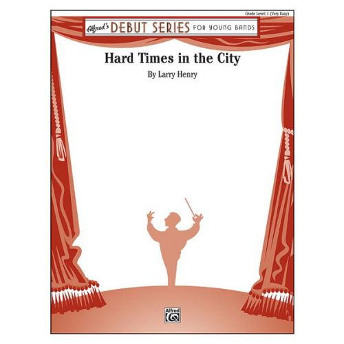 ALFRED PUBLISHING HARD TIMES IN THE CITY - SYMPHONIC WIND BAND