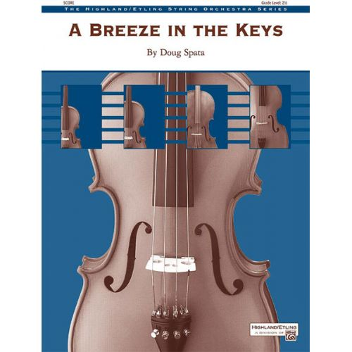 ALFRED PUBLISHING SPATA DOUG - BREEZE IN THE KEYS,A - STRING ORCHESTRA