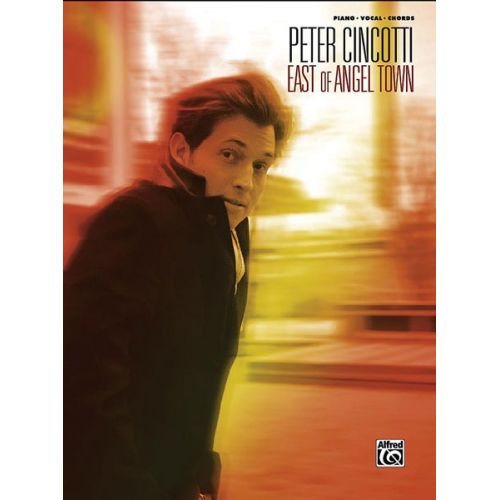ALFRED PUBLISHING CINCOTTI PETER - EAST OF ANGEL TOWN - PVG