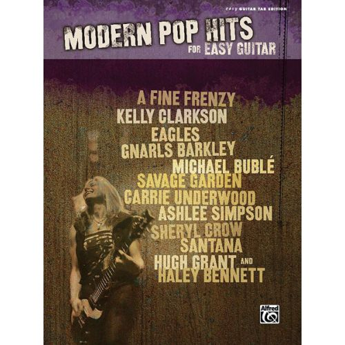 ALFRED PUBLISHING MODERN POP HITS FOR EASY GUITAR - GUITAR TAB