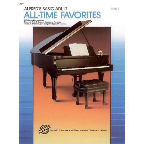 ALFRED PUBLISHING PALMER MANUS ALEXANDER - ALL-TIME FAVOURITES LEVEL 1 - PIANO