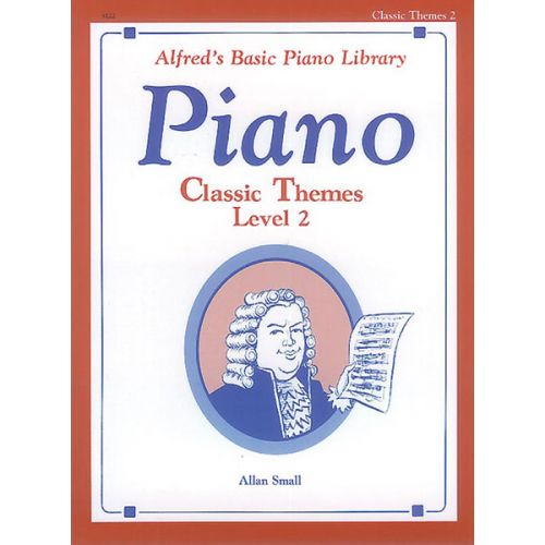 ALFRED PUBLISHING SMALL ALAN - ALFRED'S BASIC PIANO CLASSIC THEMES LV 2 - PIANO