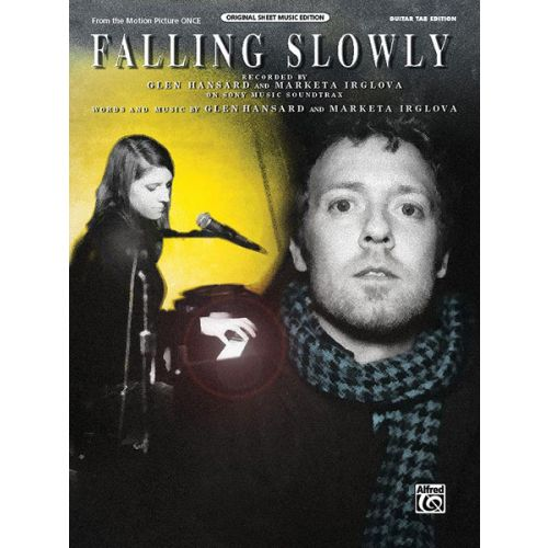 ALFRED PUBLISHING HANSARD G AND IRGLOVA M - FALLING SLOWLY - GUITAR TAB