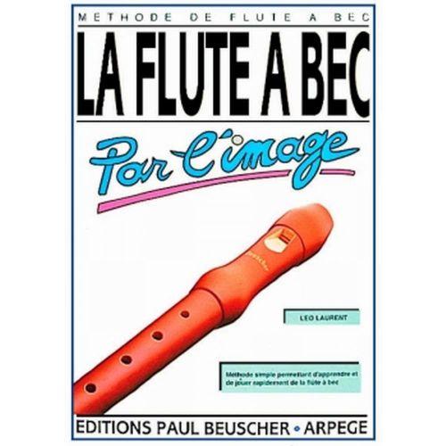PAUL BEUSCHER PUBLICATIONS LAURENT LÉO - FLÛTE À BEC PAR L'IMAGE