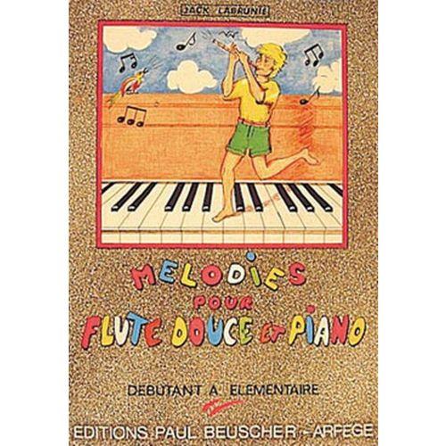 PAUL BEUSCHER PUBLICATIONS LABRUNIE JACK - MELODIES (25) - FLUTE A BEC, PIANO