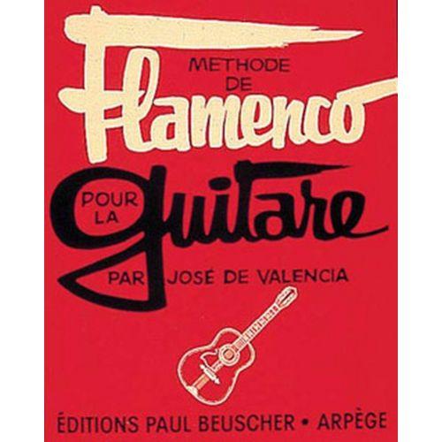 PAUL BEUSCHER PUBLICATIONS VALENCIA JOSE (DE) - METHODE DE FLAMENCO - GUITARE