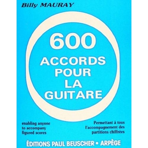 PAUL BEUSCHER PUBLICATIONS MAURAY BILLY - ACCORDS POUR LA GUITARE (600)