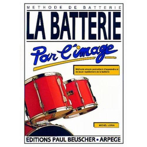 PAUL BEUSCHER PUBLICATIONS LORIN MICHEL - BATTERIE PAR L'IMAGE
