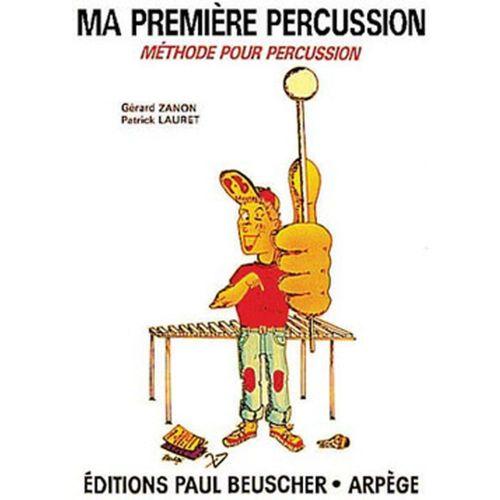 PAUL BEUSCHER PUBLICATIONS ZANON G./ LAURET P. - MA PREMIERE PERCUSSION - PERCUSSIONS