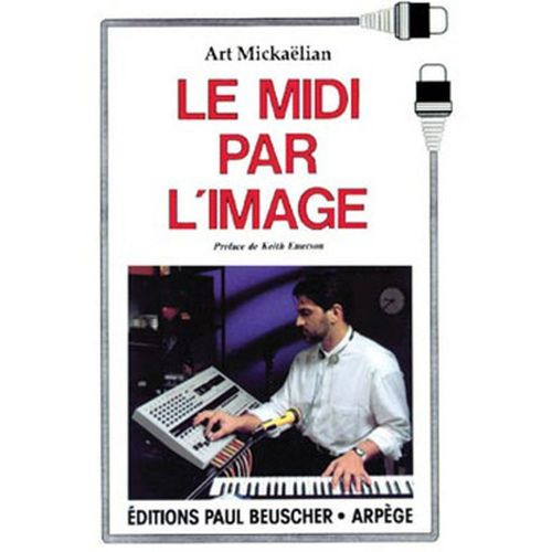 PAUL BEUSCHER PUBLICATIONS MICKAELIAN ART - MIDI PAR L'IMAGE - SYNTHETISEUR