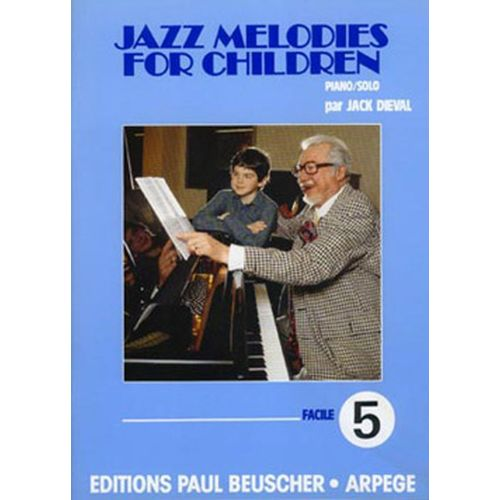 PAUL BEUSCHER PUBLICATIONS DIEVAL JACK - JAZZ MELODIES FOR CHILDREN N°5 - PIANO