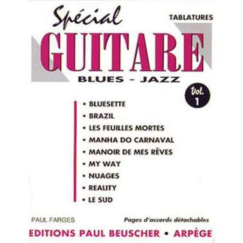 PAUL BEUSCHER PUBLICATIONS FARGES PAUL - SPECIAL GUITAR N°1 - GUITARE