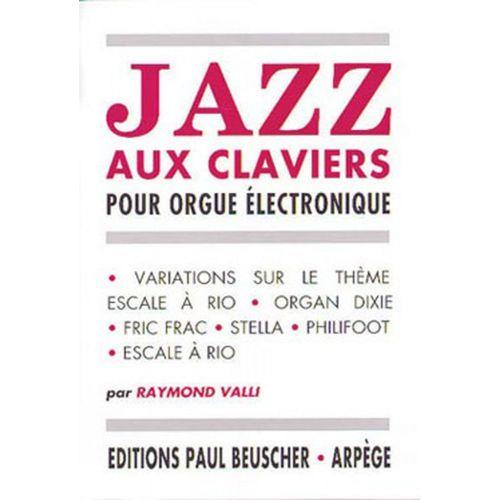 PAUL BEUSCHER PUBLICATIONS VALLI RAYMOND - JAZZ AUX CLAVIERS - CLAVIER