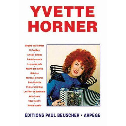 PAUL BEUSCHER PUBLICATIONS HORNER YVETTE - YVETTE HORNER - ACCORDEON