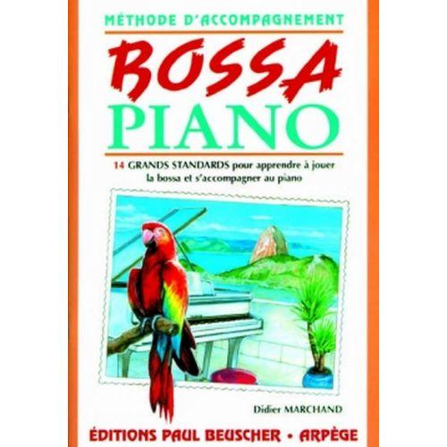 PAUL BEUSCHER PUBLICATIONS MARCHAND DIDIER - BOSSA PIANO - MÉTHODE D'ACCOMPAGNEMENT