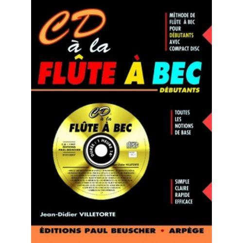 PAUL BEUSCHER PUBLICATIONS VILLETORTE JEAN-DIDIER - CD À LA FLÛTE À BEC + CD