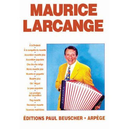 PAUL BEUSCHER PUBLICATIONS LARCANGE MAURICE - MAURICE LARCANGE - ACCORDEON