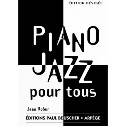 PAUL BEUSCHER PUBLICATIONS ROBUR JEAN - PIANO JAZZ POUR TOUS - PIANO