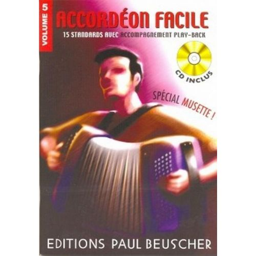 PAUL BEUSCHER PUBLICATIONS ACCORDÉON FACILE VOL.5 SPÉCIAL MUSETTE + CD