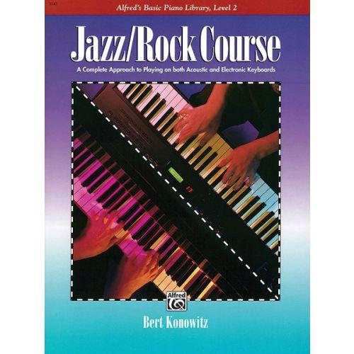 ALFRED PUBLISHING KONOWITZ BERT - JAZZ ,ROCK PIANO COURSE LEVEL 2 - ELECTRONIC KEYBOARD