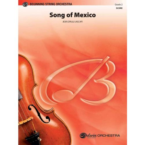 ALFRED PUBLISHING CERULLI BOB - SONG OF MEXICO - STRING ORCHESTRA