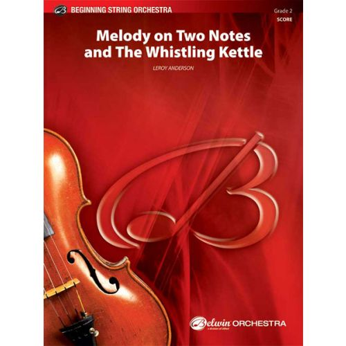 ALFRED PUBLISHING ANDERSON LEROY - MELODY ON 2 NOTES AND WHISTLING - STRING ORCHESTRA